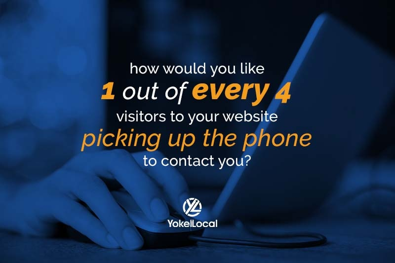 how would you like 1 out of every 4 visitors to your website picking up the phone to contact you?