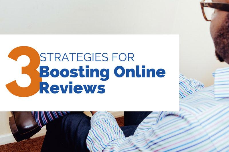 3 strategies for boosting online reviews