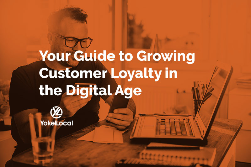 how to grow customer loyalty in the digital age