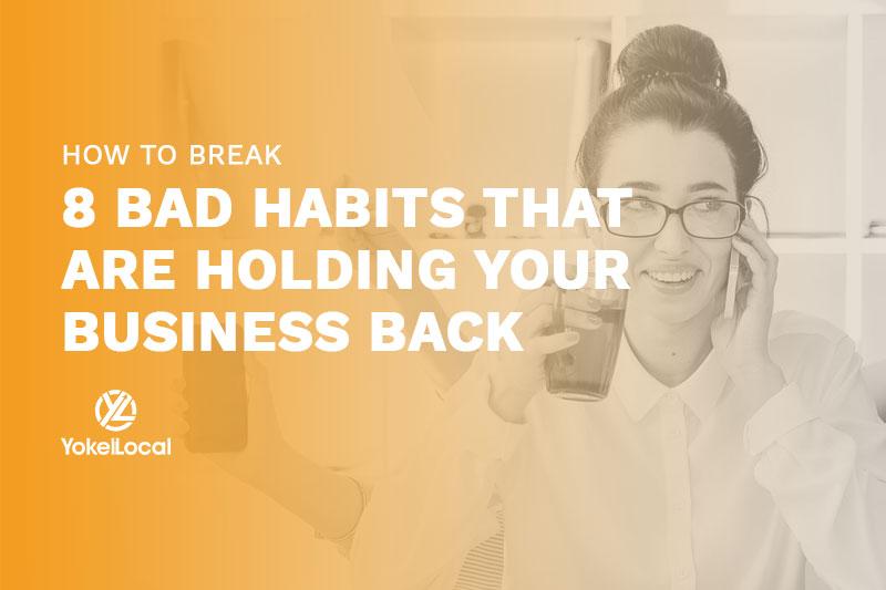 how to break bad business habits