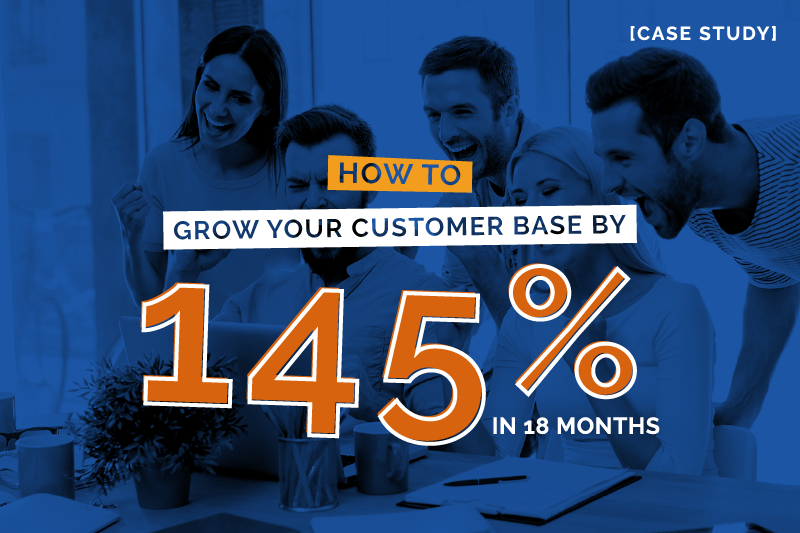 How to Grow Your Customer Base by 145.71% in 18 Months