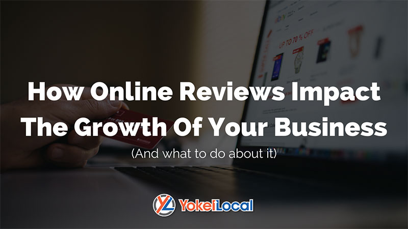 How Online Reviews Affect the Growth of Your Business