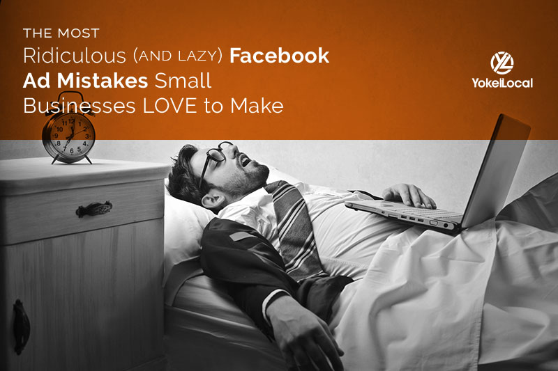 5 Ridiculously Lazy Facebook Ad Mistakes