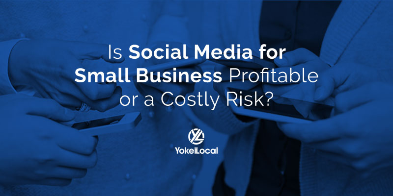 Why Social Media Marketing for Small Business Is Worth the Risk