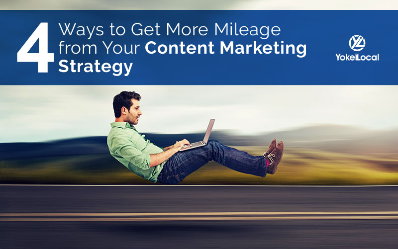 4 Ways to Get More Mileage from Your Content Strategy