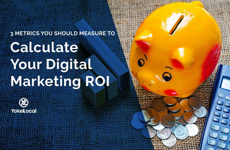 3 Metrics You Should Measure to Calculate Marketing ROI