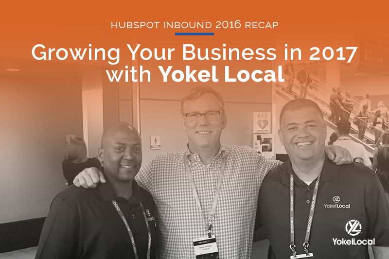 HubSpot Inbound 2016 with Yokel Local (plus key takeaways)