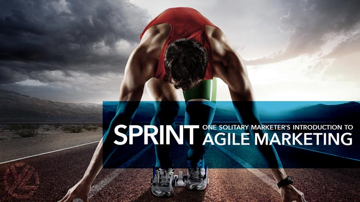 SPRINT One Marketer's Profound Journey in Agile Marketing