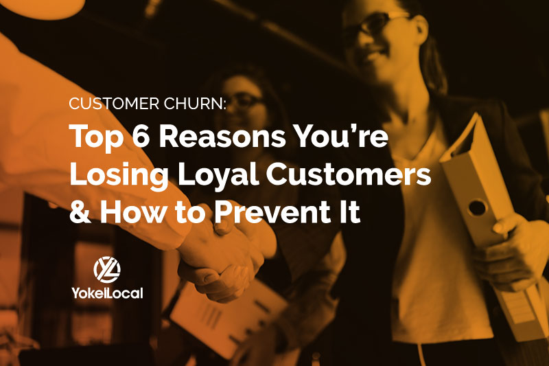 Customer Churn: 6 Reasons You're Losing Customers & What to Do About It