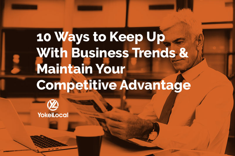How Keep Up With Trends: 10 Ways to Remain Competitive