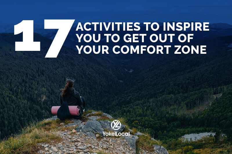 17 Activities to Inspire You to Get Out of Your Comfort Zone