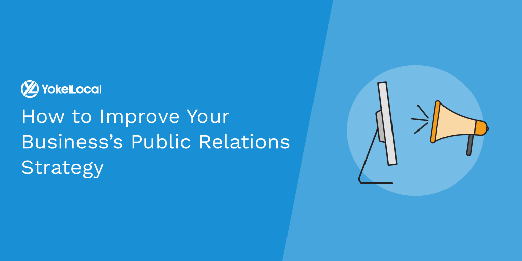 How to Improve Your Business's Public Relations Strategy