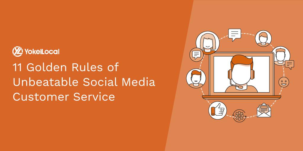 11 Golden Rules of Unbeatable Social Media Customer Service