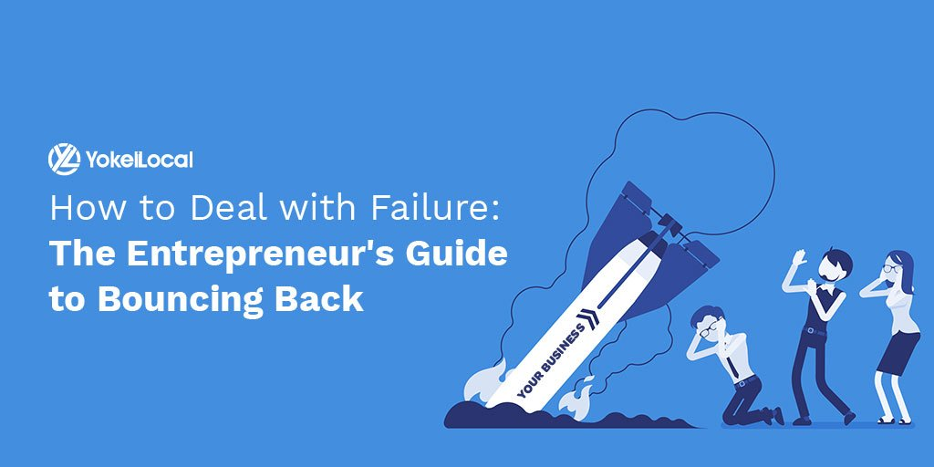 How to Deal with Failure: The Entrepreneur's Guide to Bouncing Back