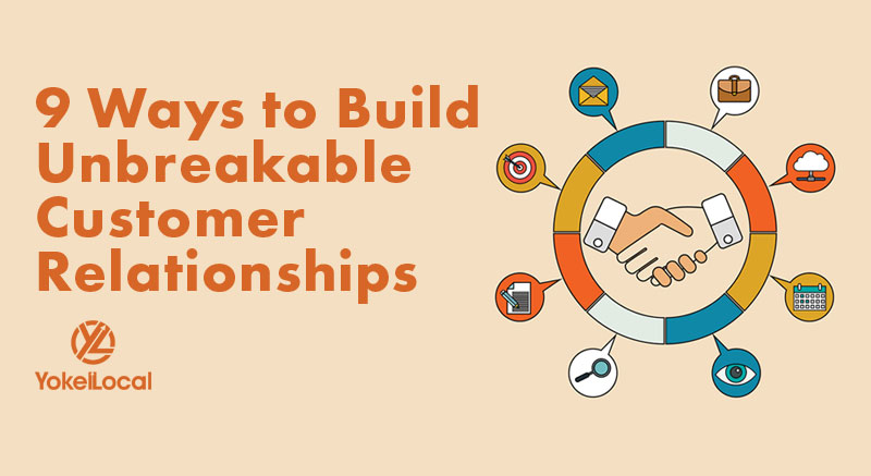 The 9 Best Ways to Build Strong Customer Relationships Online