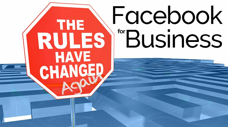 Facebook for Business: The Rules Have Changed... Again