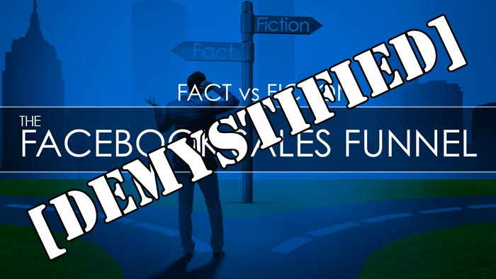 Fact vs Fiction: The Facebook Sales Funnel Demystified
