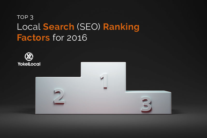 The Top 3 Local Search Ranking Factors for 2016[Video]